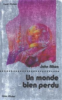 Un Monde Bien Perdu John Aiken