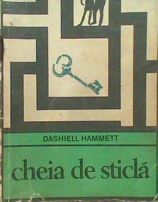 Cheia de sticla Dashiell Hammett