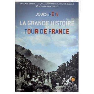 Jours de Fête - La grande histoire du Tour de France François Laget