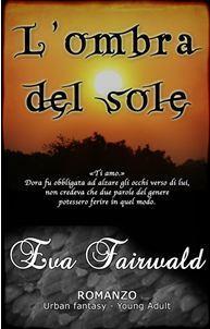 Lombra del sole  by  Eva Fairwald