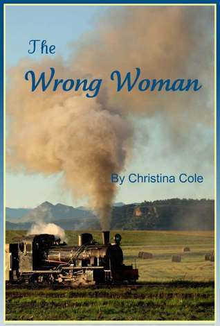 The Wrong Woman  by  Christina Cole