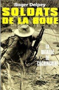 Soldats de la boue, tome 1 : La Bataille de Cochinchine  by  Roger Delpey