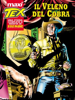 Maxi Tex n. 10: Il veleno del cobra  by  Claudio Nizzi
