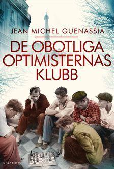 De obotliga optimisternas klubb  by  Jean-Michel Guenassia