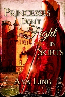 Princesses Dont Fight in Skirts  by  Aya Ling