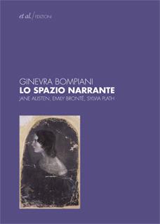 Lo spazio narrante: Jane Austen, Emily Brontë, Sylvia Plath  by  Ginevra Bompiani