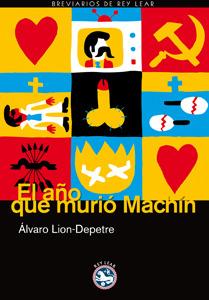 El año que murió Machín Alvaro Lion-Depetre