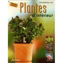 Entretenez vos Plantes dintérieur  by  Marie Berthelot
