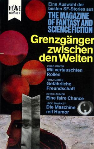 Grenzgänger zwischen den Welten (The Magazin of Fantasy and Science Fiction, #17)  by  Wulf H. Bergner