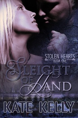 Sleight of Hand (Stolen Hearts, #1) Kate  Kelly