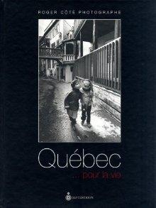 Québec... pour la vie Roger Côté