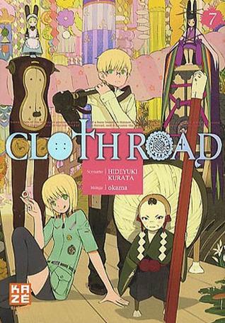 Cloth Road 7 (Cloth Road, #7)  by  Hideyuki Kurata
