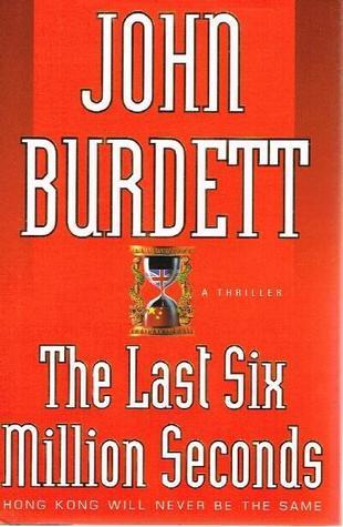 The Last Six Million Seconds John Burdett