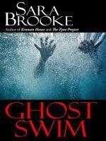 Ghost Swim  by  Sara Brooke