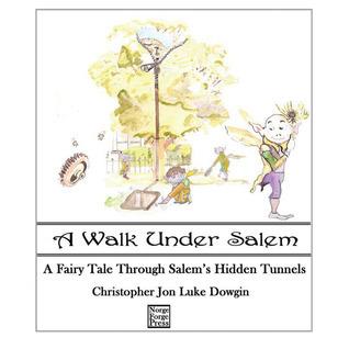 A Walk Under Salem  by  Chrisopher Jon Luke Dowgin