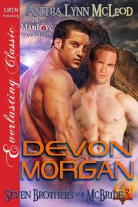 Devon Morgan (Seven Brothers for McBride #5)  by  Anitra Lynn McLeod