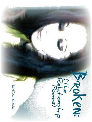 Broken  by  Yaritza Garcia