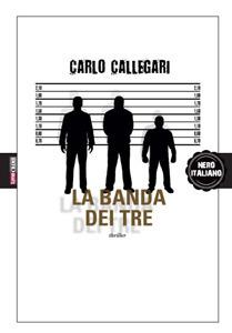 La banda dei tre  by  Carlo Callegari