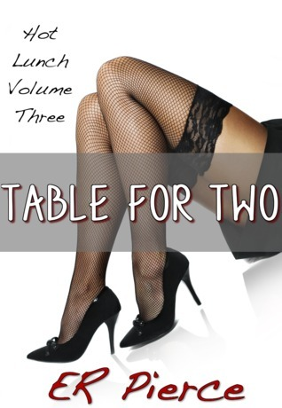 Table for Two (Hot Lunch #3)  by  E.R. Pierce