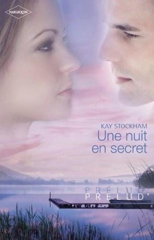 Une nuit en secret (Tulane, #3) Kay Stockham