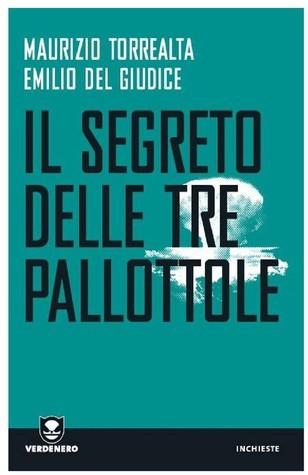 Il segreto delle tre pallottole  by  Maurizio Torrealta