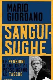Sanguisughe: le pensioni scandalo che ci prosciugano le tasche Mario Giordano