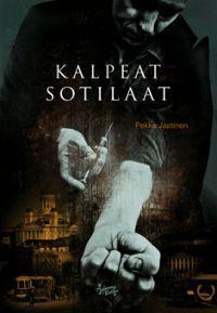 Kalpeat sotilaat  by  Pekka Jaatinen
