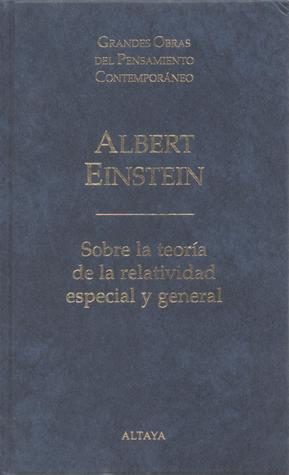 Sobre la teoría de la relatividad especial y general Albert Einstein