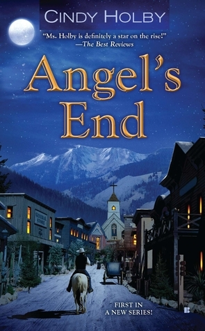 Angels End (Angels End, #1)  by  Cindy Holby