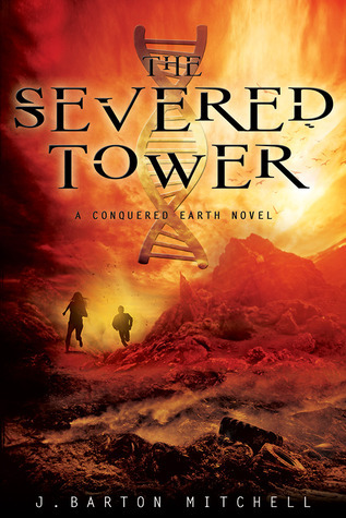 The Severed Tower (Conquered Earth, #2) J. Barton Mitchell