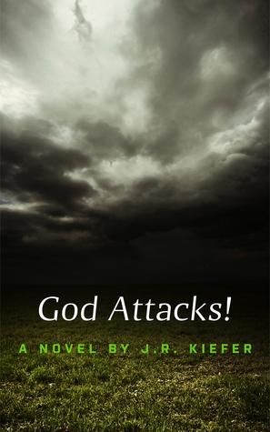 God Attacks! J.R. Kiefer