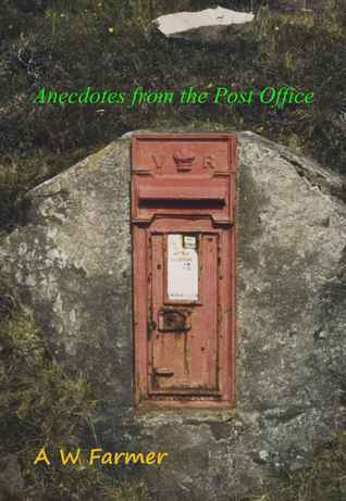 Anecdotes From the Post Office A.W. Farmer