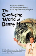 The Confusing World Of Benny Hinn G. Richard Fisher