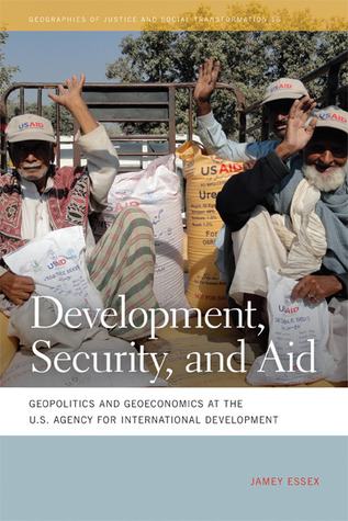 Development: Geopolitics and Geoeconomics at the U.S. Agency for International Development Jamey Essex