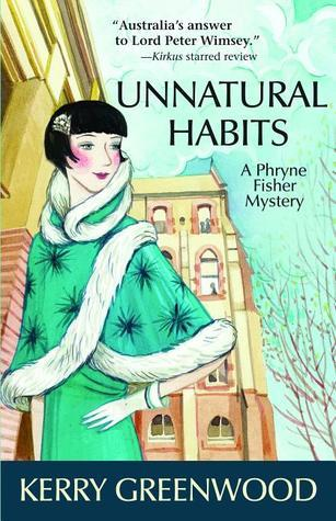 Unnatural Habits: A Phryne Fisher Mystery Kerry Greenwood