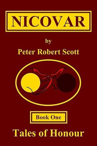 Nicovar (Tales of Honour, #1) Peter Robert Scott