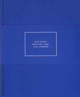 Yves Klein: With the Void, Full Powers  by  Kerry Brougher