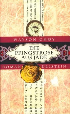 Die Pfingstrose Aus Jade: Roman  by  Wayson Choy