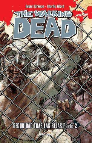 The Walking Dead # 6, Seguridad Tras las Rejas Parte 2  by  Robert Kirkman