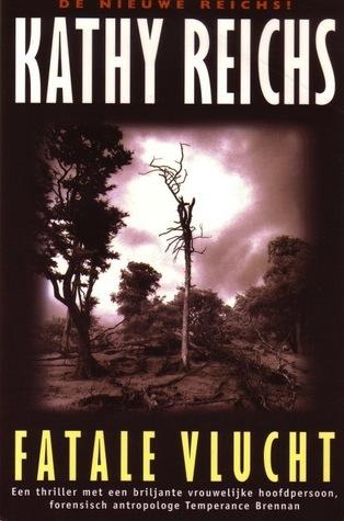 Fatale vlucht (Temperance Brennan, #4) Kathy Reichs