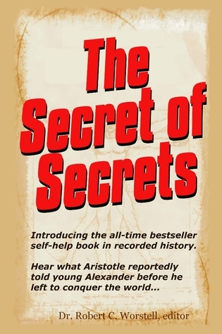 Secretum Secretorum - The Secret of Secrets Robert C. Worstell