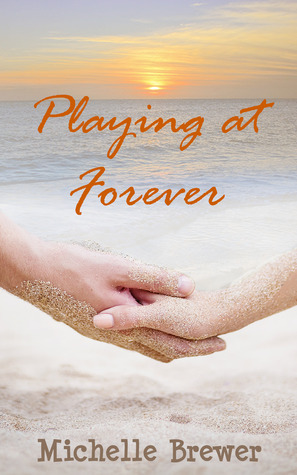 Playing at Forever  by  Michelle Brewer