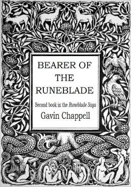 Bearer of the Runeblade (Runeblade Saga : Part 2) Gavin Chappell