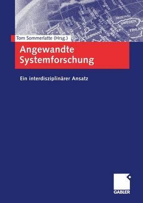 Angewandte Systemforschung: Ein Interdisziplinarer Ansatz Tom Sommerlatte