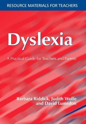 Dyslexia: A Practical Guide for Teachers and Parents Barbara Riddick