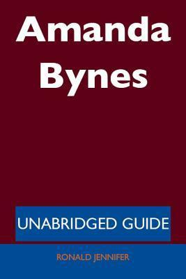 Amanda Bynes - Unabridged Guide Ronald Jennifer