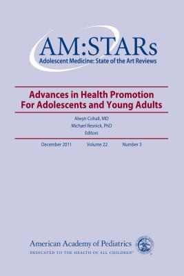Am: Stars Advances in Health Promotion for Adolescents and Young Adults  by  Michael Resnick