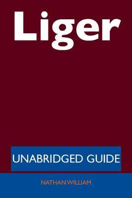 Liger - Unabridged Guide Nathan William