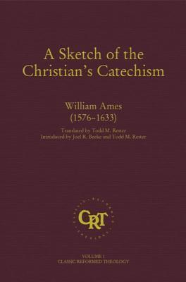 A Sketch Of The Christian Catechism William Ames