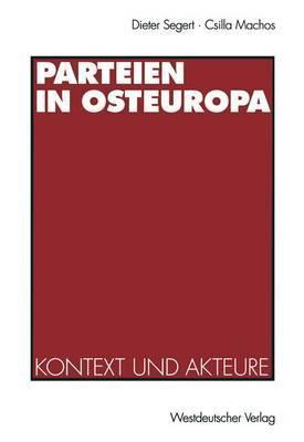 Parteien in Osteuropa: Kontext Und Akteure  by  Dieter Segert